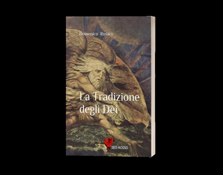 La Tradizione degli Dèi: il nuovo libro di Domenico Rosaci sugli archetipi della Tradizione